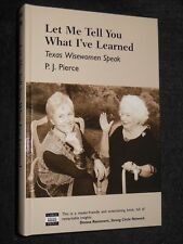 NEW/LARGE PRINT; Let Me Tell You What I've Learned ; Texas Wisewomen Speak, 2002