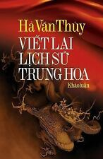Viet Lai Lich Su Trung Hoa by Ha Thuy (2014, Paperback)