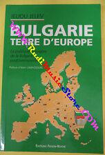 book libro Jeliou Jelev BULGARIE TERRE D'EUROPE 1998 EDITIONS FRISON ROCHE (L22)