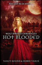 Wolf Springs Chronicles: Hot Blooded by Debbie Viguie, Nancy Holder (Paperback)