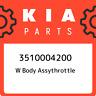 3510004200 Kia W body assythrottle 3510004200, New Genuine OEM Part