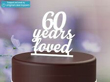 """""""60 Years Loved"""" White - 60th Birthday Cake Topper - Made by OriginalCakeToppers"""