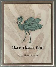 Horse, Flower, Bird by Kate Bernheimer 1st Edition 1st Printing