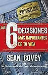 Las 6 decisiones más importantes de tu vida (Spanish Edition)