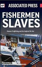 Fishermen Slaves: Human Trafficking and the Seafood We Eat (Paperback or Softbac