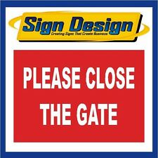 PLEASE CLOSE THE GATE PLASTIC SIGN BOARD SB6