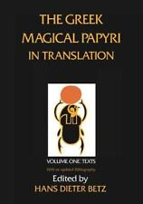 The Greek Magical Papyri in Translation, Including the Demotic Spells Vol. 1...
