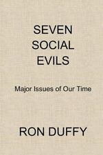 Seven Social Evils : Major Issues of Our Time by Ron Duffy (2015, Paperback)