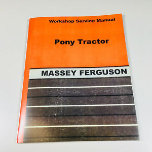 MASSEY FERGUSON PONY TRACTOR SERVICE REPAIR MANUAL TECHNICAL SHOP BOOK OVERHAUL