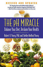 The pH Miracle: Balance Your Diet,Reclaim Your Health Book Dr Young 2010 Fitness