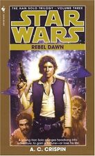 Rebel Dawn (Star Wars: The Han Solo Trilogy, Book 3) by A. C. Crispin