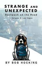 3: Strange and Unexpected: Backpack on the Road - Volume Three: Las Vegas (Volum