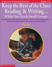Keep the Rest of the Class Reading and Writing Gr3-6... While You Teach Small...