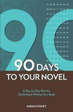 90 Days to Your Novel: A Day-by-Day Plan for Outlining & Wri