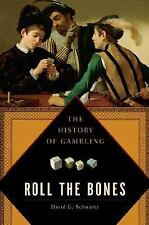 Roll the Bones: The History of Gambling by David G. Schwartz