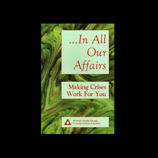 In All Our Affairs Making Crises Work for You Hardcover al-anon FREE SHIPPING