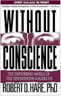 Without Conscience: The Disturbing World of the Psychopaths Among Us by Rober...