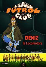 Libro Deniz La Locomotora  - Las Fieras Futbol Club - Joachim Masannek -