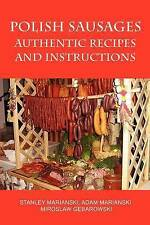 (Good)-Polish Sausages, Authentic Recipes And Instructions (Paperback)-Marianski