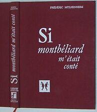 Si MONTBELIARD m'était conté Mülhenheim 1971 TBE histoire Franche-Comté