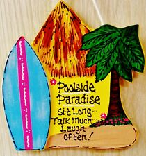 Poolside Paradise Sign Sit Talk Laugh Surfboard Deck Tiki Hut Bar Pool Plaque