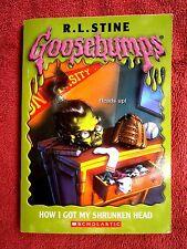 "GOOSEBUMPS  NOT NUMBERED  "" HOW I GOT MY SHRUNKEN HEAD""  R. L.STINE"