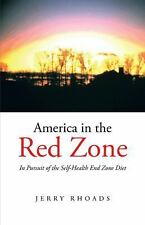 America in the Red Zone : In Pursuit of the Self-Health End Zone Diet by...