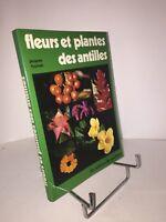Fleurs et plantes des Antilles par Jacques Fournet