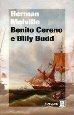 Benito Cereno e Billy Budd. Romanzo di Herman Melville - Ed. B.C.D.e