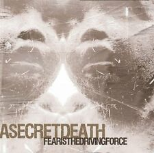 A Secret Death - Fear Is the Driving Force (2007)  CD  NEW  SPEEDYPOST