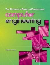 Beginner's Guide to Engineering: Computer Engineering: By Lance, James