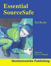 NEW Essential SourceSafe by Ted Roche