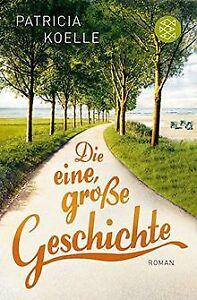 Die eine, große Geschichte: Roman von Koelle, Patricia   Buch   Zustand gut