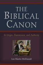 The Biblical Canon: Its Origin, Transmission, And Authority ~ McDonald, Lee Mart