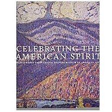 Celebrating the American Spirit : Masterworks from Crystal Bridges Museum