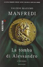 La tomba di Alessandro. L'enigma - Valerio M. Manfredi - Libro nuovo in Offerta!