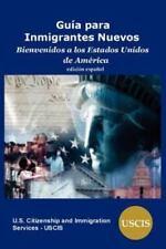 Guia Para Inmigrantes Nuevos: Bienvenidos a Los Estados Unidos de America (Paper