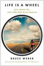 Life Is a Wheel: Love, Death, Etc., and a Bike Ride Across America-ExLibrary