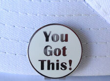 You Got This! Golf Ball Marker W/ Silver inlaid Letters & Magnetic Hat Clip