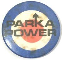 PARKA POWER - Mod Target - Old OG Vtg 1980`s Button Pin Badge 32mm Mods not ska