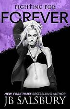 NEW Fighting for Forever (The Fighting Series) (Volume 6) by JB Salsbury