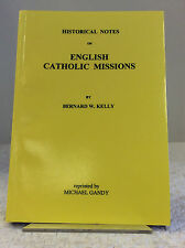 HISTORICAL NOTES ON ENGLISH CATHOLIC MISSIONS - Bernard W. Kelly 1995 directory