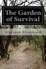 The Garden of Survival by Algernon Blackwood (2015, Paperback)