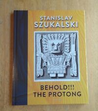 Behold!!! The Protong - Stanislav Szukalski Brand New Hardcover Art