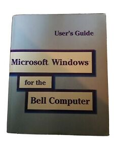 ***Microsoft Windows for the Bell Computer*** Users Guide Version 3.0 MS-DOS OS