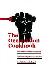 The Occupation Cookbook: Or the Model of the Occupation of the Faculty of Humani