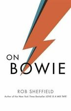 On Bowie by Rob Sheffield (Hardback, 2016)