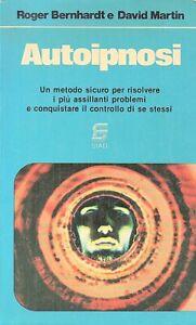 AUTOIPNOSI - Bernhardt - Martin - ipnosi - mistero - occulto - mente - Siad