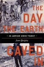 The Day the Earth Caved In: An American Mining Tragedy-ExLibrary