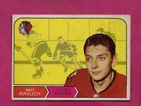1968-69 OPC # 152 HAWKS MATT RAVLICH VG CARD  (INV# A180)